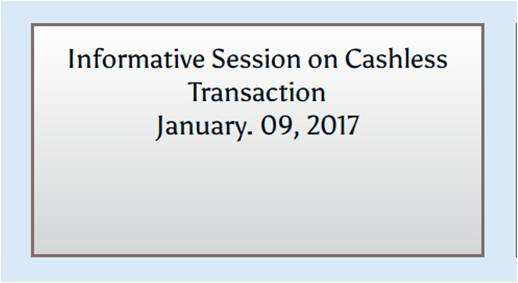 Informative Sessions on Cashless Transaction