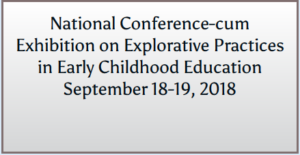 National Conference-cum Exhibition on Explorative Practices in Early Childhood Education