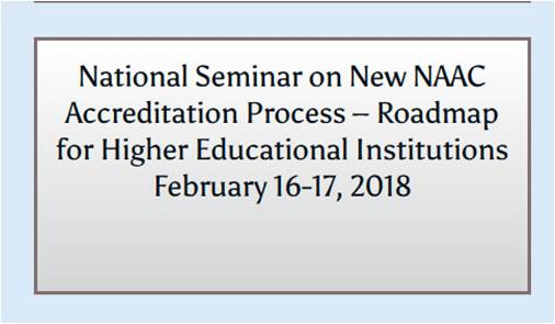 National Seminar on New NAAC Accreditation Process – Roadmap for Higher Educational Institutions