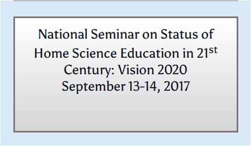National Seminar on Status of Home Science Education in 21st Century: Vision 2020